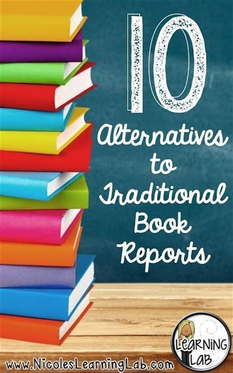 alternative book reports 10 alternatives to traditional book reports for