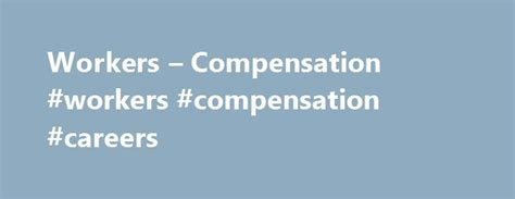 Search Wcab Best 25 Workers Compensation Insurance Ideas On