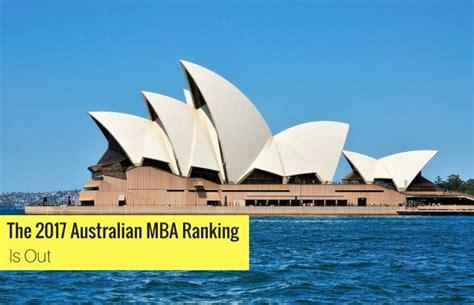 Anu Australia Mba Ranking by The 2017 Australian Mba Ranking Is Out Prepadviser