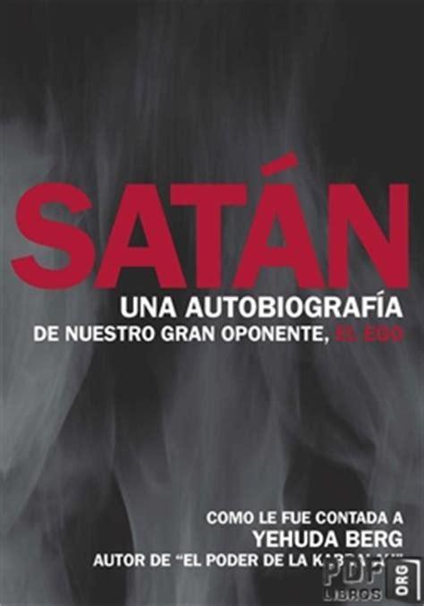 libro autobiografa autobiography satan una autobiografia yehuda berg libros pdf en pdflibros org