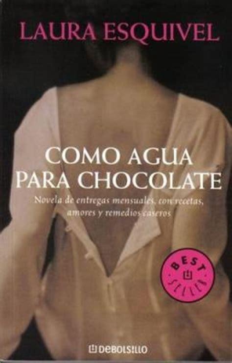 libro como viaja el agua como agua para chocolate libros y autores famosos