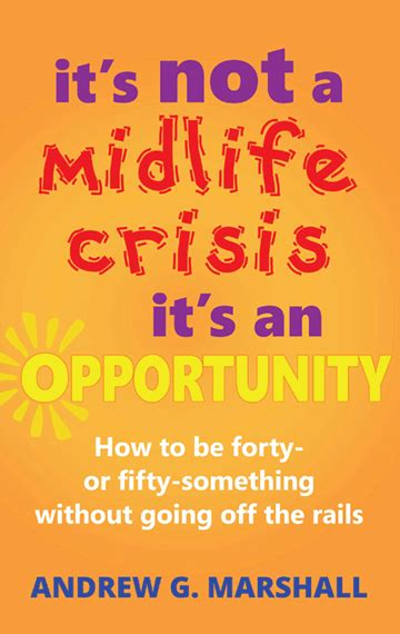 even gods midlife crises books it s not a midlife crisis it s an opportunity how to be