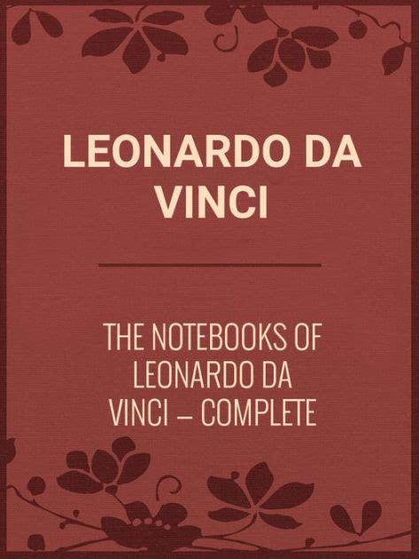 leonardo da vinci complete 3836527014 the notebooks of leonardo da vinci complete by leonardo da vinci paperback barnes noble 174
