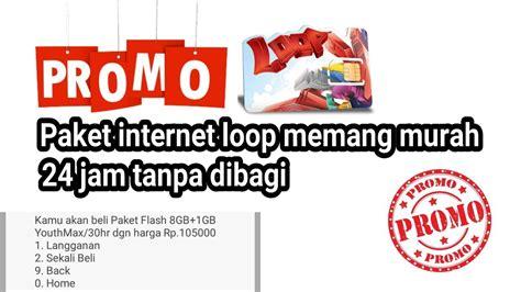 paket internet gratis simpati loop 2017 promo paket internet simpati loop murah 24 jam youtube