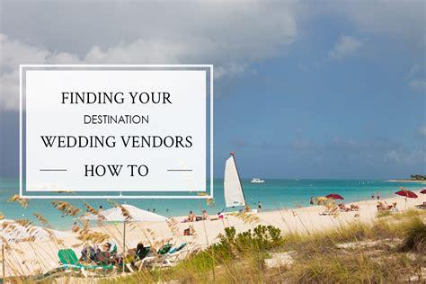 find best wedding vendors in your city bigindianwedding 4 tips for finding destination wedding vendors