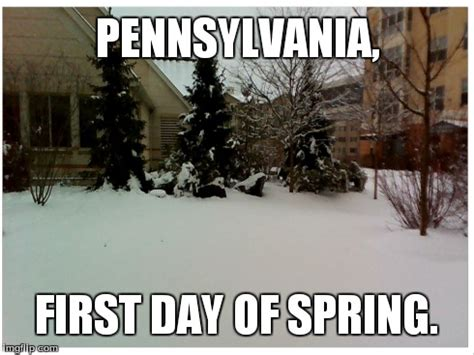 First Day Of Spring Meme - spring in pennsylvania imgflip