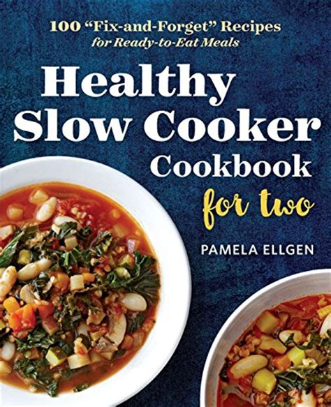 Pdf Healthy Cooker Cookbook Forget pdf healthy cooker cookbook for two 100 fix and
