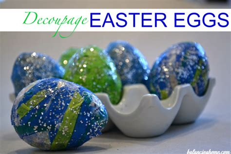 Decoupage Easter Eggs - 15 ways to decorate easter eggs 187 dollar store crafts