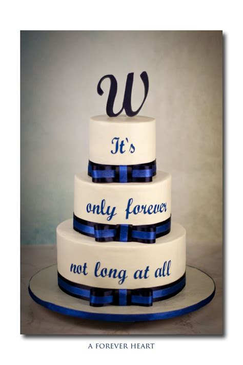 Wedding Cake Quotes by Wedding Cake Using A Quote From A Favorite Of The