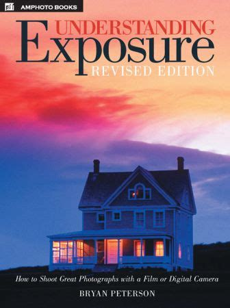 Understanding Exposure How To Shoot Great Photographs win a free book understanding exposure 12 for 2010