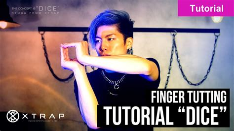 tutorial dance tutting finger tutting tutorial quot dice quot ryoga from xtrap フィンガー