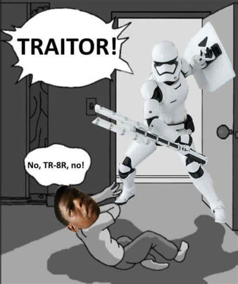 Stormtrooper Meme - 30 best tr 8r traitor stormtrooper memes gifs and comics