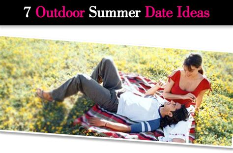 7 Great Outdoor Date Ideas For The Summer by 7 Outdoor Summer Date Ideas