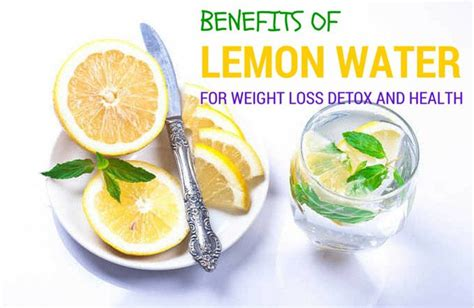 Detox Water Benefits Weight Loss by Benefits Of Lemon Water For Weight Loss Detox And Health