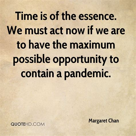 Time Is Of The Essence by Margaret Chan Quotes Quotehd