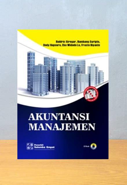 Manajemen Biaya 1 Dan 2 Ed 5 akuntansi manajemen baldric siregar dkk jual beli buku