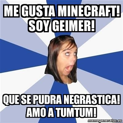 Me Gusta Meme Generator - meme annoying facebook girl me gusta minecraft soy