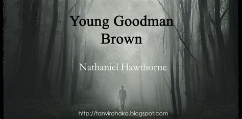 themes young goodman brown the allegorical elements in young goodman brown tanvir