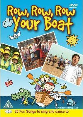 row row your boat dvd row row row your boat 20 fun kids songs to sing and