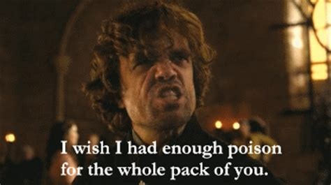 Tyrion Meme - gameofthrones tyrion is angry season4 gif game of