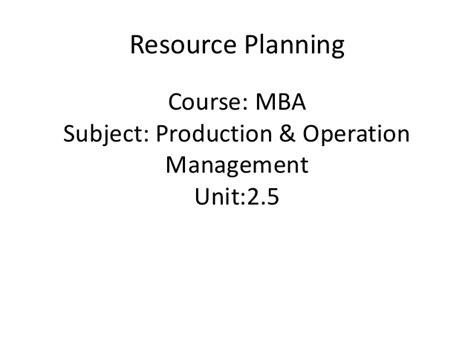 How Many Units Are Required For An Mba by Mba Ii Pmom Unit 2 5 Resource Planning Mrp A
