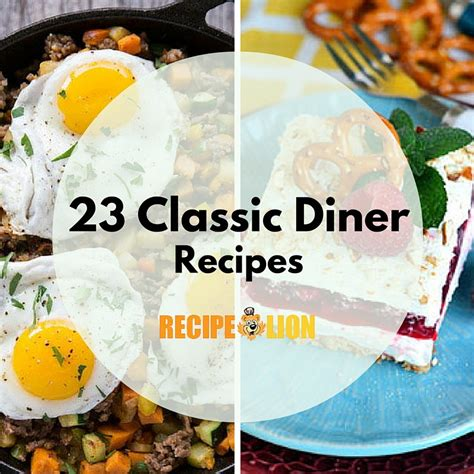 classic dinner recipes 23 classic diner recipes recipechatter