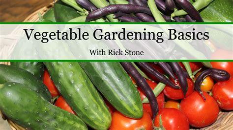 Vegetable Gardening Basics Stoney Acres Vegetable Gardening Basics