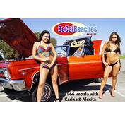 Models Karina And Alexita With A 1966 Impala Lowrider YouTube