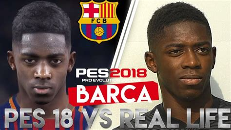 ousmane dembele on fifa 18 pes 2018 vs real life fc barcelona players faces