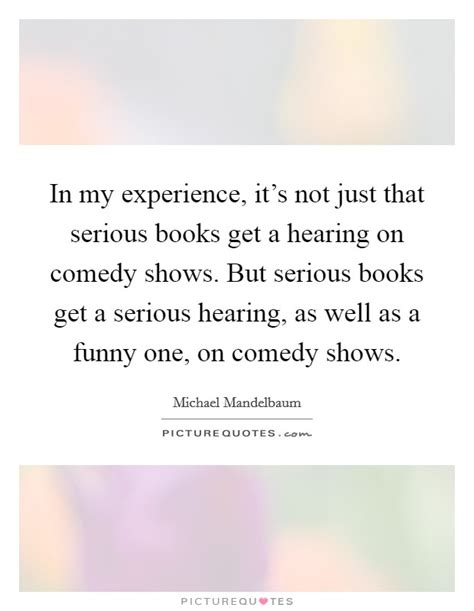 it s not serious books not hearing quotes sayings not hearing picture quotes