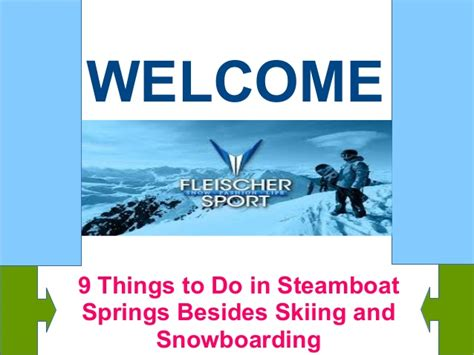 9 Things To Do Besides Tv by 9 Things To Do In Steamboat Springs Besides Skiing And