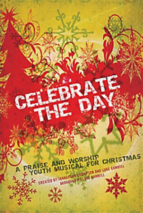 celebrate the way i m made books celebrate the day a praise and worship youth musical for