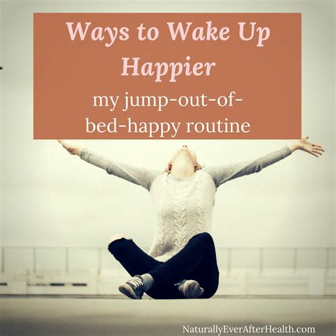 jump out of bed ways to wake up happier my jump out of bed happy routine