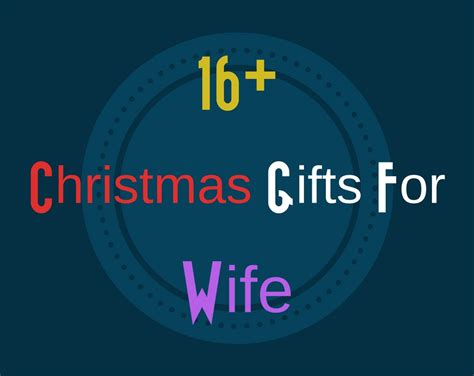christmas gifts for wife 16 great christmas gift ideas for the wife