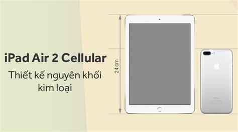 Air 2 Cellular air 2 cellular 128gb ch 237 nh h 227 ng thegioididong