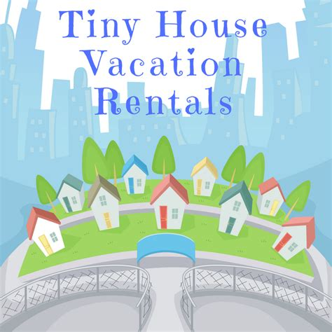 tiny house vacation rentals mytinyhousedirectory tiny house vacation rentals
