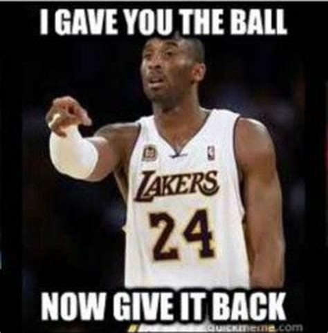 Kobe Rape Meme - kobe bryant wants the ball back nba memes pinterest