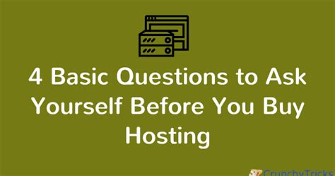 7 Things You Must Ask Yourself Before Getting A by 4 Basic Questions To Ask Yourself Before You Buy Hosting