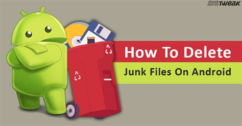 how to delete files on android how to delete junk files on android