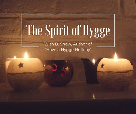 the hygge holiday the the spirit of hygge with b snow post giveaway dreamspinner press blog romance