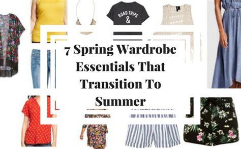 7 Wardrobe Essentials by 7 Wardrobe Essentials That Transition To Summer