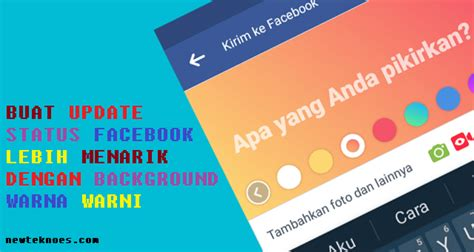 membuat status facebook warna warni cara membuat status facebook background warna warni