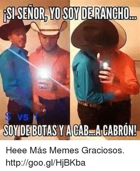 imagenes de memes que bonita sisenor yo soy deranghom soyidebotasyacabmaicabron heee
