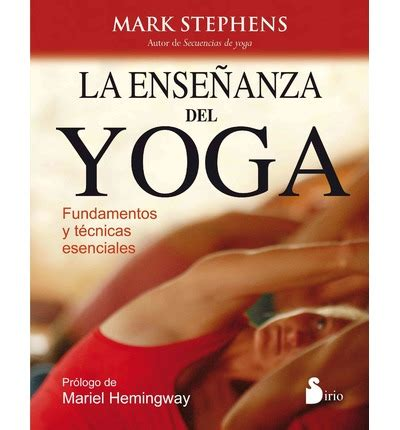 la ensenanza del yoga 8416233195 la ensenanza del yoga mark stephens 9788416233199