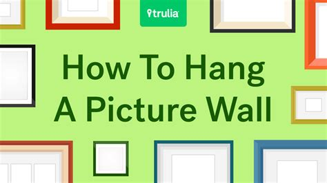 how to hang a picture on the wall 6 gallery wall ideas life at home trulia blog