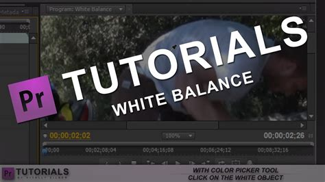 adobe premiere pro white balance adobe premier pro cs5 tutorial white balance youtube