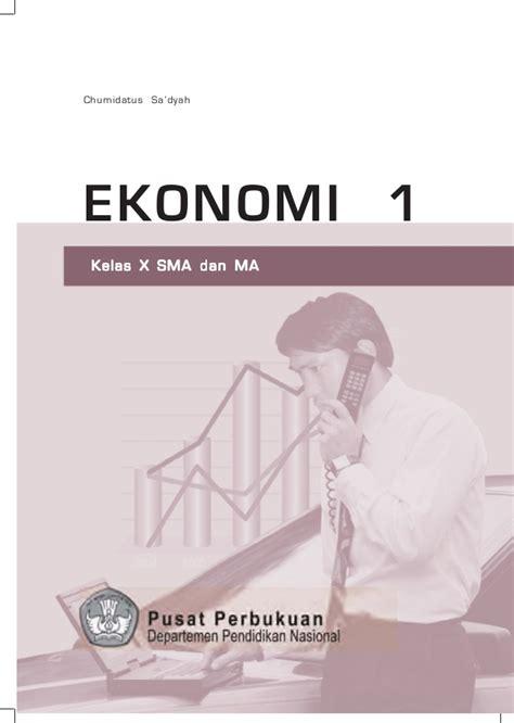 Ekonomi Sma X ekonomi sma kelas x chumidatus sadyah