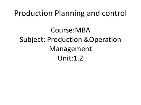 Mba Operations Management by Mba Ii Pmom Unit 1 2 Production Planning A