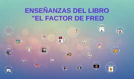 libro the fred factor carolina pisco on prezi