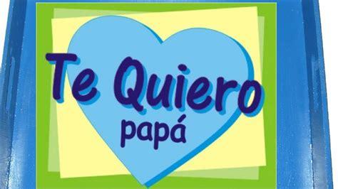 imagenes que extrañas a tu papa frases hermosas para papa feliz dia del padre youtube